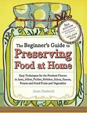 The Beginner's Guide to Preserving Food at Home: Easy Instructions for Canning..