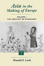 Asia in the Making of Europe, Volume I : The Century of Discovery. Book 2. (Asia