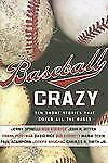 Baseball Crazy : Ten Short Stories That Cover All the Bases (2008, Hardcover)