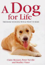 Claire Bessant, Peter Neville, Bradley Viner A Dog for Life Very Good Book