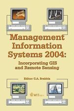 Management Information Systems 2004: Incorporating Gis and Remote Sensing (Manag