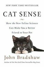 Cat Sense: How the New Feline Science Can Make You a Better Friend to -ExLibrary