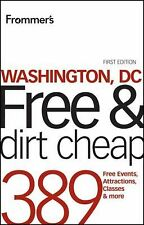 Frommer's Washington, DC Free and Dirt Cheap (Frommer's Free & Dirt Ch-ExLibrary