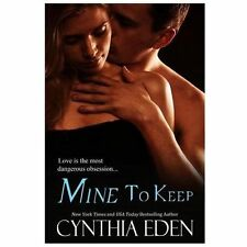 Mine to Keep by Cynthia Eden (2013, Paperback)