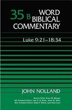 Word Biblical Commentary: Luke 9 : 21-18 35B by Nelson Reference Staff and John