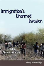 Immigration's Unarmed Invasion: Deadly Consequences