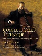 Dover Books on Music: Complete Cello Technique : The Classic Treatise on...
