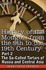 History of the Mongols from the 9th to the 19th Century : The So-Called...