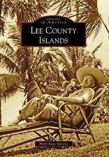 Images of America: Lee County Islands by Mary Kaye Stevens (2009, Paperback)