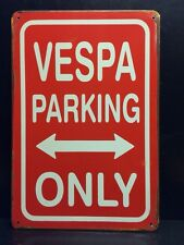Vespa Parking Only Metal Sign / Vintage Garage Wall Decor (30 x 40cm)