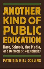 Another Kind of Public Education: Race, Schools, the Media, and Democratic Possi