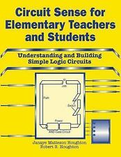 Circuit Sense for Elementary Teachers and Students: Understanding and Building S