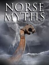 Norse Myths; Viking Legends of Heroes and Gods, NEW BOOK