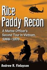 Rice Paddy Recon : A Marine Officer's Second Tour in Vietnam, 1968-1970 by...
