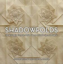 Shadowfolds: Surprisingly Easy-to-Make Geometric Designs in Fabric-ExLibrary