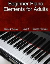 Beginner Piano Elements for Adults : Teach Yourself to Play Piano,...