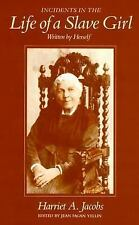 Incidents in the Life of a Slave Girl, Written by Herself, Harriet A. Jacobs, Ac