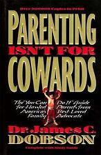 Parenting Isn't for Cowards, Dobson, Dr. James, Good Book