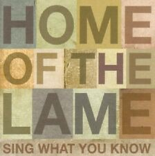 HOME OF THE LAME - SING WHAT YOU KNOW  CD NEU