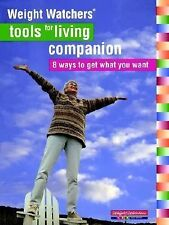 Weight Watchers Tools For Living Companion: 8 Waysto Get What You Want, , Good B