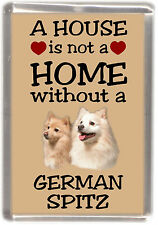 "German Spitz Dog Fridge Magnet ""A HOUSE IS NOT A HOME"" by Starprint"