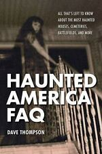 Haunted America FAQ: All That's Left to Know About the Most Haunted Houses,...