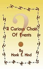 A Curious Chain of Events by Monk Mind (2013, Paperback)