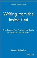 Writing from the Inside Out: Transforming Your Psychological Blocks to Release t