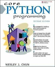 Core: Core Python Programming by Wesley J. Chun (2006, Paperback, Revised)