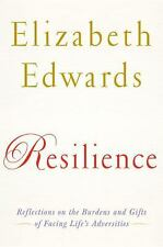 Resilience : Reflections on the Burdens and Gifts of Facing Life's Adversitie...