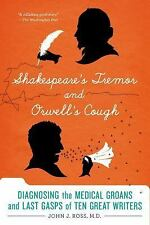 SHAKESPEARE'S TREMOR AND ORWELL'S COUGH [978 - JOHN J. ROSS M.D. (PAPERBACK) NEW