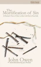 Mortification Of Sin: A Puritan's View on how to Deal with the Sin in Your Life