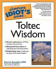 The Complete Idiot's Guide to Toltec Wisdom - Rosenthal DPM, Sheri A. - Paperbac