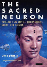 The Sacred Neuron: Extraordinary New Discoveries Linking Science and Religion, B