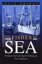 The Fishes of the Sea : Commercial and Sport Fishing in New England by Dave...