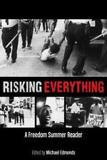 Risking Everything : A Freedom Summer Reader by Michael Edmonds (2014,...