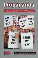Teen Issues: Propaganda : Understanding the Power of Persuasion by Ray...