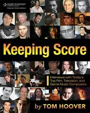 Keeping Score : Interviews with Today's Top Film, Television, and Game Music…