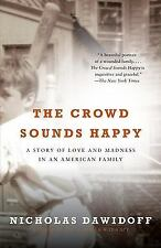 The Crowd Sounds Happy: A Story of Love and Madness in an American Fam-ExLibrary
