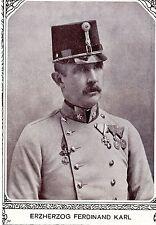 Erzherzog Ferdinand Karl * Historische Memorabile aus der K.K.Monarchie 1908