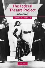 Cambridge Studies in American Theatre and Drama: The Federal Theatre Project...