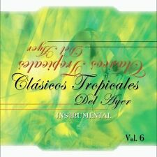 Clasicos Tropicales del Ayer, Vol. 6 by Various Artists (CD, Dec-2003, Tequila)