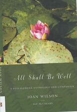 """All Shall Be Well : """" A Bereavement Anthology And Companion"""" Joan Wilson, Alf Mc"""