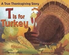 T Is for Turkey : A True Thanksgiving Story by Tanya Lee Stone (2009, Paperback)