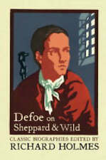 Defoe on Sheppard and Wild: The True and Genuine Account of the Life and...(O)