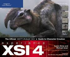 Experience XSI 4: The Official SOFTIMAGE | XSI 4 Guide to Character Creation