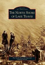 Images of America Ser.: The North Shore of Lake Travis by North Shore...