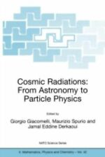 Nato Science Series II Ser.: Cosmic Radiations - From Astronomy to Particle...