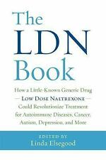 The LDN Book: How a Little-Known Generic Drug _ Low Dose Naltrexone _ Could Revo