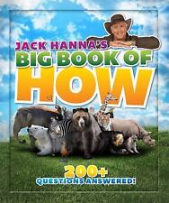 Jack Hanna's Big Book of How : 200+ Questions Answered by Jack Hanna (2016,...